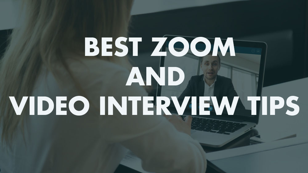Best Zoom and Video Interview Tips
