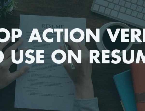 Top Action Verbs to Use on Resume